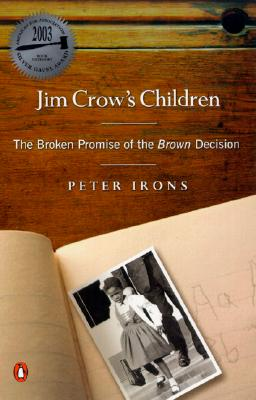 Jim Crow's Children By Irons, Peter