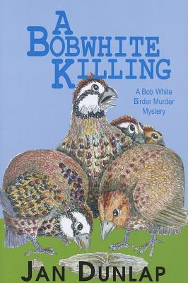 A Bobwhite Killing By Dunlap, Jan